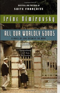 All Our Worldly Goods - Irene Nemirovsky