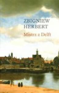 Mistrz z Delft - Zbigniew Herbert