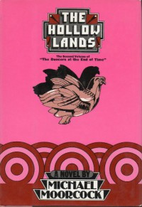 The Hollow Lands - Michael Moorcock