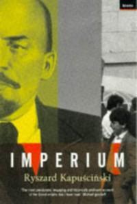 Imperium - Ryszard Kapuściński, Klara Glowczewska