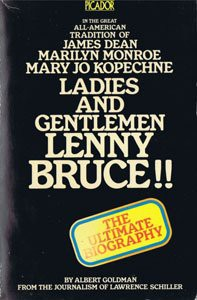 Ladies and Gentlemen, Lenny Bruce: - Albert Goldman;Lawrence Schiller