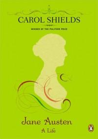 Jane Austen: A Life - Carol Shields