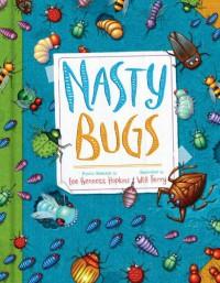 Nasty Bugs - Lee Bennett Hopkins, Will Terry