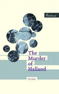 The Murder of Halland - Pia Juul, Martin Aitken