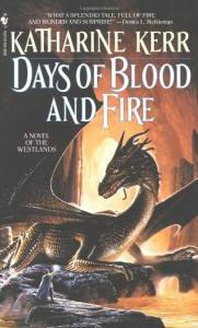 Days of Blood and Fire - A Novel of the Westlands - Katharine Kerr