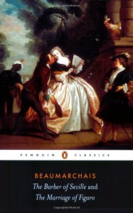 The Barber of Seville and The Marriage of Figaro (Penguin Classics) - 'Pierre de Beaumarchais',  'John Wood'