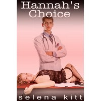 Hannah's Choice - Selena Kitt