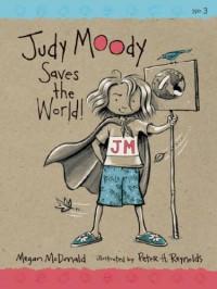 Judy Moody Saves The World! - Megan McDonald, Peter H. Reynolds