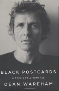 Black Postcards: A Rock & Roll Romance - Dean Wareham