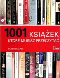 1001 książek, które musisz przeczytać - Peter Boxall