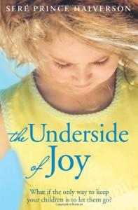 The Underside of Joy - Seré Prince Halverson