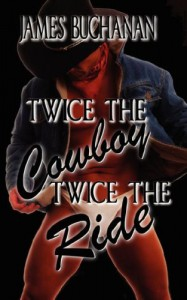 Twice the Cowboy / Twice the Ride - James Buchanan
