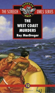 The West Coast Murders (Screech Owls Series #12) - Roy MacGregor