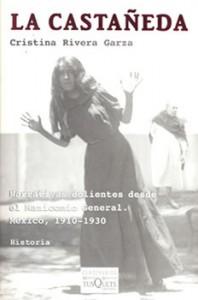 La Castañeda: Narrativas dolientes desde el Manicomio General. México, 1910-1930 - Cristina Rivera Garza
