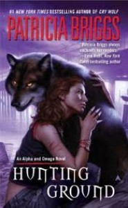 Hunting Ground (Alpha & Omega, Book 2) Publisher: Ace - Patricia Briggs
