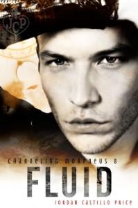 Fluid (Channeling Morpheus, #8) - Jordan Castillo Price