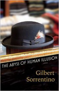 The Abyss of Human Illusion - Gilbert Sorrentino, Christopher Sorrentino