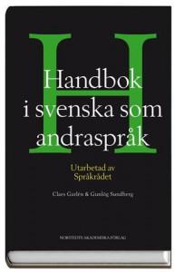 Handbok i Svenska som Andraspråk - Claes Garlén, Gunlög Sundberg