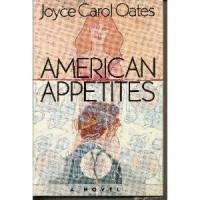 American Appetites - Joyce Carol Oates
