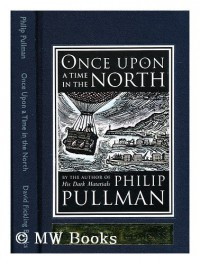 Once upon a time in the North / Philip Pullman ; engravings by John Lawrence -