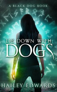 Lie Down with Dogs: New Adult Urban Fantasy - Hailey Edwards