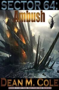 SECTOR 64: Ambush (SECTOR 64, #1) - Dean M. Cole
