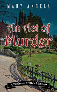 An Act of Murder (Professor Prather Mystery) - Mary Angela Shaughnessy