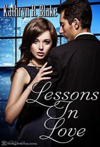 Lessons in Love - Kathryn R. Blake, Blushing Books