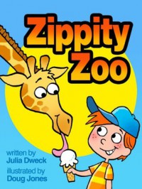 Zippity-Zoo: A Magical Zoo - Julia Dweck, Doug Jones