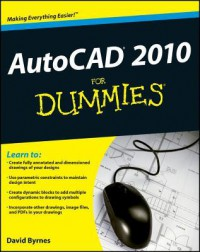 AutoCAD 2010 For Dummies (For Dummies (Computer/Tech)) - David Byrnes
