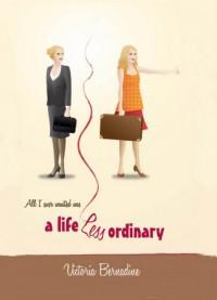 A Life Less Ordinary - Victoria Bernadine