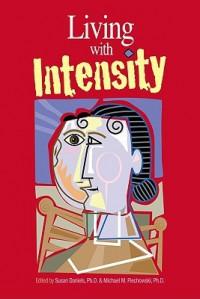 Living With Intensity - Michael Piechowski, Susan Daniels
