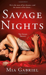 Savage Nights: The Savage Trilogy - Mia Gabriel