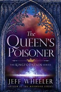 The Queen's Poisoner (The Kingfountain Series Book 1) - Jeff Wheeler