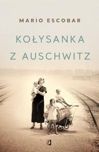 Kołysanka z Auschwitz - Mario Escobar, Patrycja Zarawska