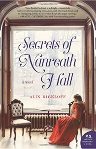 Secrets of Nanreath Hall: A Novel - Alix Rickloff