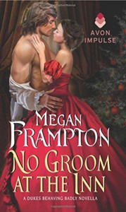 No Groom at the Inn: A Dukes Behaving Badly Novella - Megan Frampton