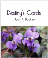 Destiny's Cards - Joan K. Robinson