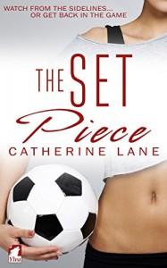 The Set Piece - Catherine Lane