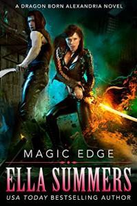 Magic Edge (Dragon Born Alexandria Book 1) - Ella Summers