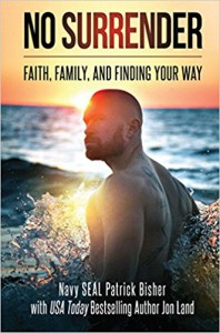 No Surrender: Faith, Family, and Finding Your Way - Patrick Bisher, Jon Land
