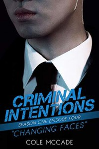 Criminal Intentions:  Changing Faces - Cole McCade