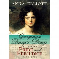Georgiana Darcy's Diary: Jane Austen's Pride and Prejudice Continued - Anna Elliott