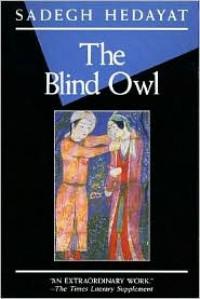 The Blind Owl - Sadegh Hedayat, D.P. Costello