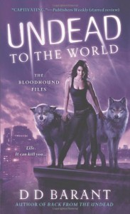 Undead to the World: The Bloodhound Files - DD Barant