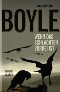 Wenn das Schlachten vorbei ist - Dirk van Gunsteren, T.C. Boyle