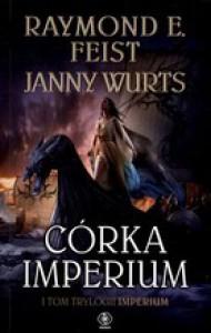Córka Imperium - Janny Wurts, Raymond E. Feist