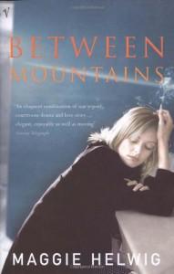 Between Mountains - Maggie Helwig