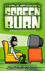 Screen Burn - Charlie Brooker