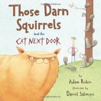 Those Darn Squirrels and the Cat Next Door - Adam Rubin, Daniel Salmieri